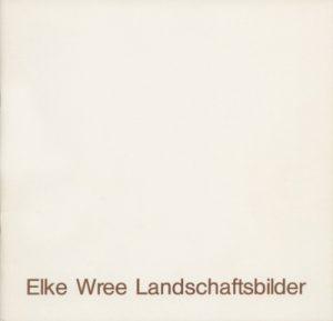 Elke Wree: Landschaftsbilder, 1982